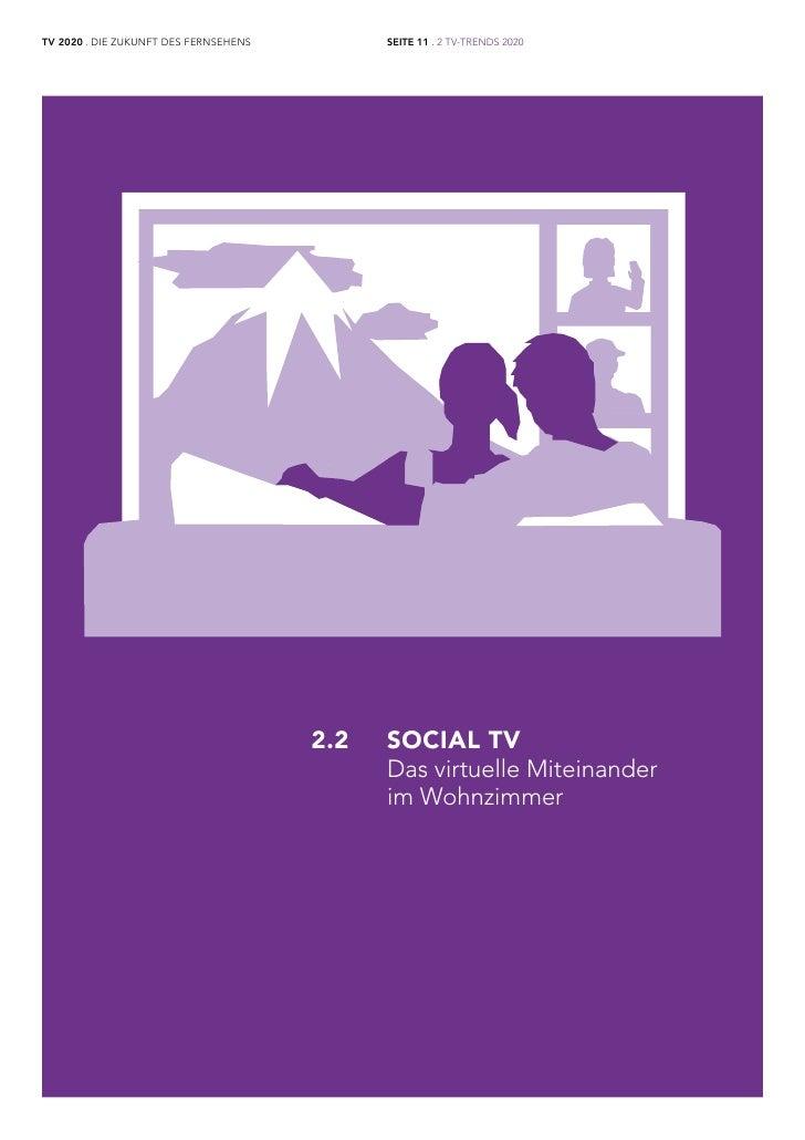 TV 2020 . DIE ZUKUNFT DES FERNSEHENS         SEITE 11 . 2 TV-TRENDS 2020                                       2.2   SOCIA...