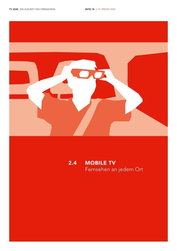 TV 2020 . DIE ZUKUNFT DES FERNSEHENS         SEITE 18 . 2 TV-TRENDS 2020                                       2.4   MOBIL...