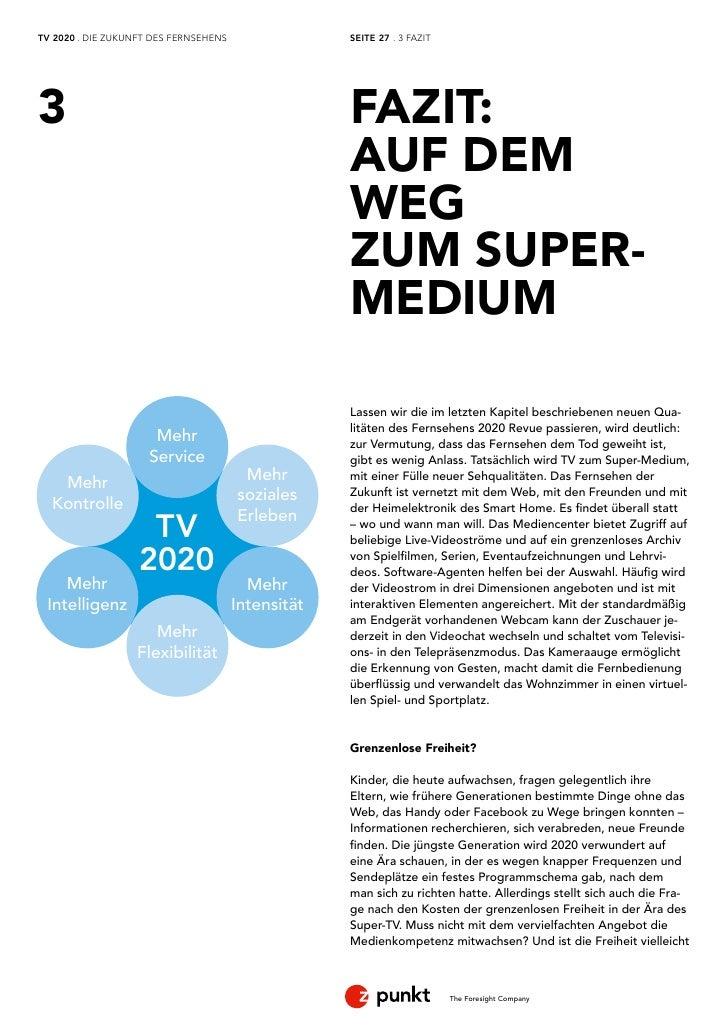 TV 2020 . DIE ZUKUNFT DES FERNSEHENS                SEITE 27 . 3 FAZIT3                                                   ...