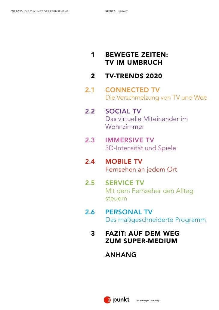 TV 2020 . DIE ZUKUNFT DES FERNSEHENS         SEITE 3 . INHALT                                        1    BEWEGTE ZEITEN: ...