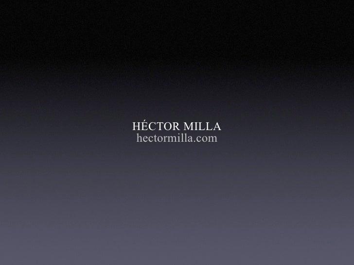 HÉCTOR MILLA hectormilla.com