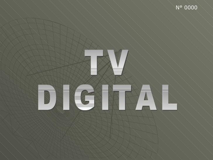 TV  DIGITAL N° 0000