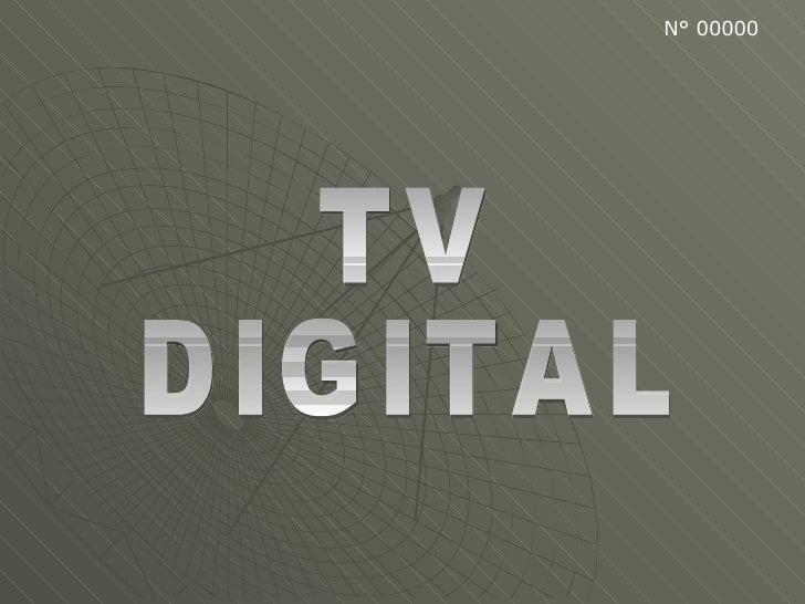 TV  DIGITAL N° 00000
