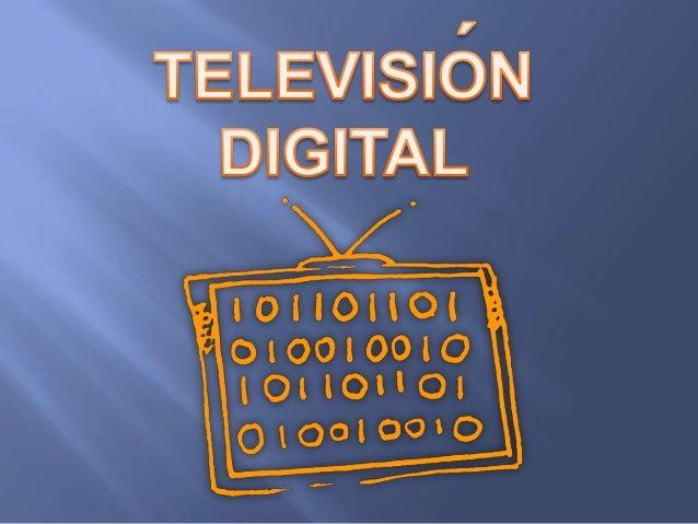 HISTORIA DE LA TELEVISIÓN:•Nacimiento: Nace gracias a las investigaciones dedecenas de científicos que experimentaron con ...