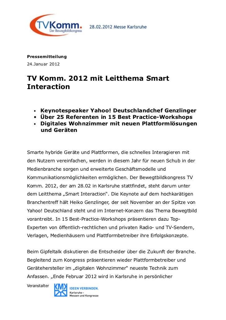 Pressemitteilung24.Januar 2012TV Komm. 2012 mit Leitthema SmartInteraction   • Keynotespeaker Yahoo! Deutschlandchef Genzl...