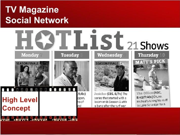TV Magazine Social Network High Level Concept