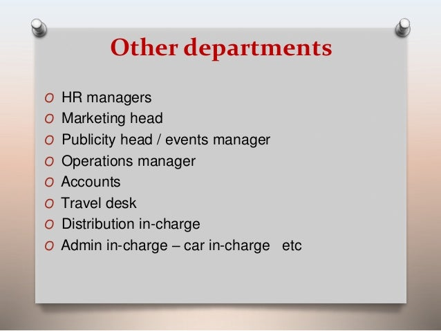Other departments  O HR managers  O Marketing head  O Publicity head / events manager  O Operations manager  O Accounts  O...