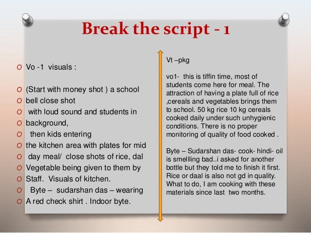 Break the script - 1  O Vo -1 visuals :  O (Start with money shot ) a school  O bell close shot  O with loud sound and stu...