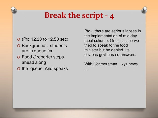 Break the script - 4  O (Ptc 12.33 to 12.50 sec)  O Background : students  are in queue for  O Food // reporter steps  ahe...