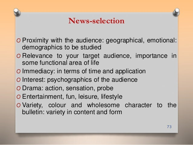 News-selection  O Proximity with the audience: geographical, emotional:  demographics to be studied  O Relevance to your t...