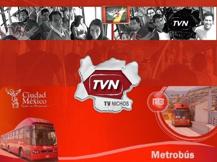 Resumen Ejecutivo o Canal de TV Digital de Circuito Cerrado que se transmite abordo de Metrobús. o Contenidos en capsulas ...