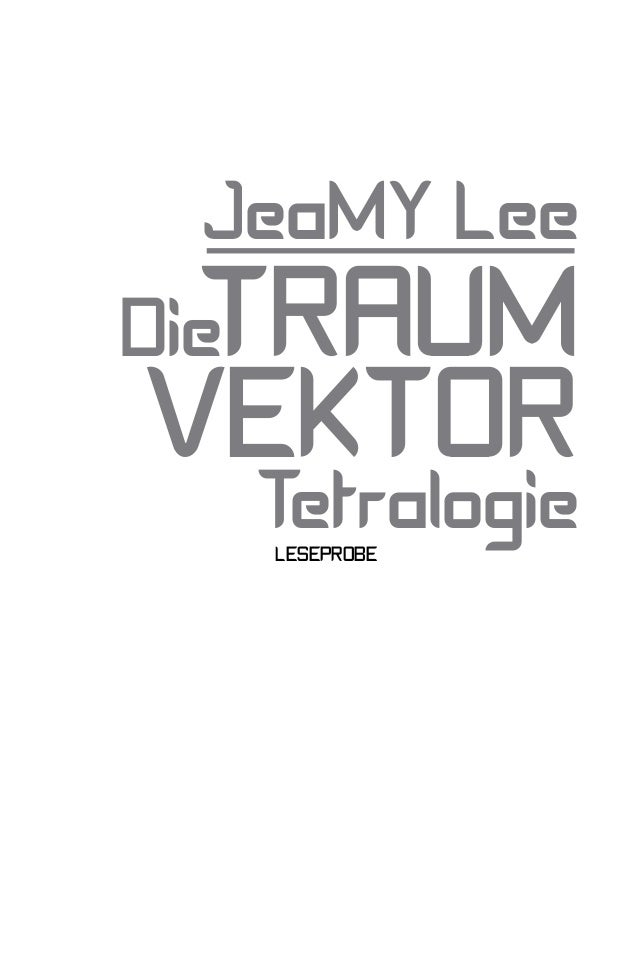 JeaMY Lee  TRAUMDieVEKTOR   Tetralogie    LESEPROBE