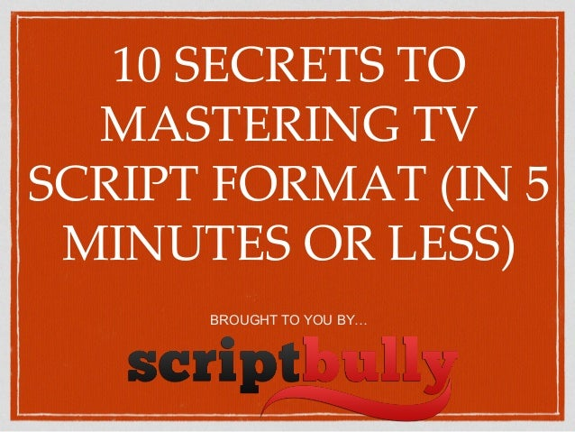 10 secrets to mastering tv script format