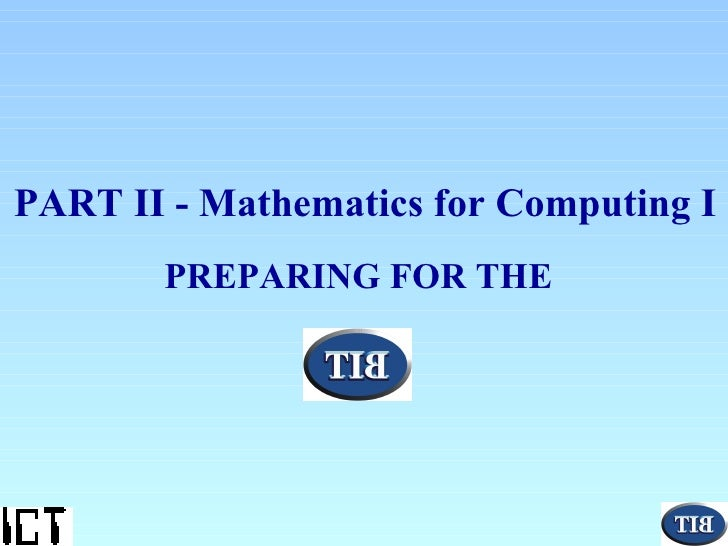 PREPARING FOR THE   PART II - Mathematics for Computing I