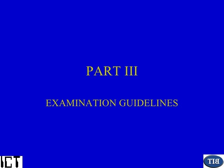 PART III EXAMINATION GUIDELINES