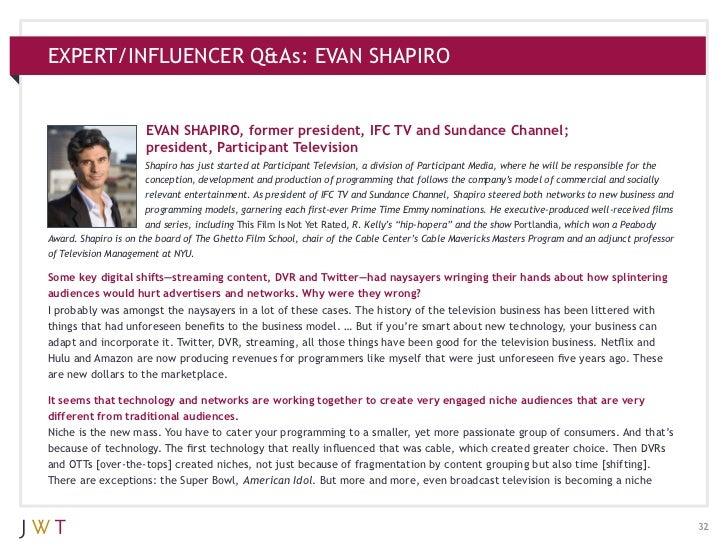 EXPERT/INFLUENCER Q&As: EVAN SHAPIRO                      EVAN SHAPIRO, former president, IFC TV and Sundance Channel;    ...