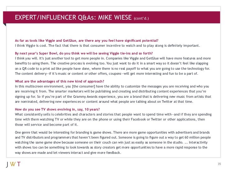 EXPERT/INFLUENCER Q&As: MIKE WIESE                                              (cont'd.)As far as tools like Viggle and G...