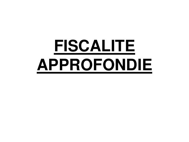 FISCALITE  APPROFONDIE