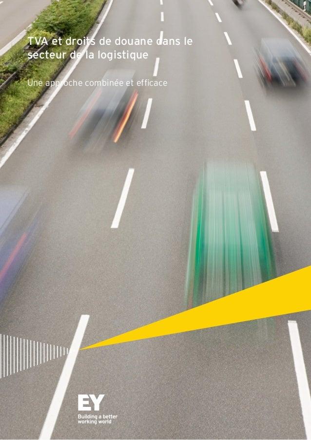 TVA et droits de douane dans le secteur de la logistique Une approche combinée et efficace