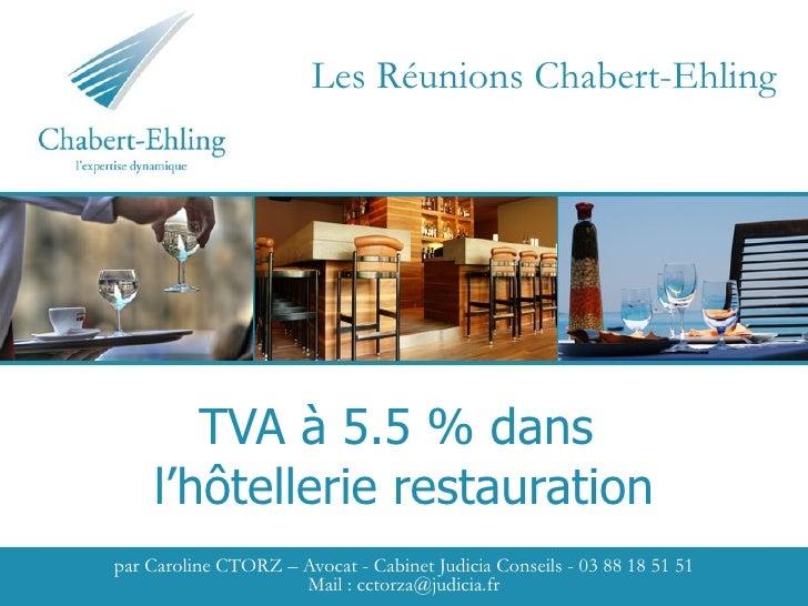TVA à 5.5 % dans  l'hôtellerie restauration par Caroline CTORZ – Avocat - Cabinet Judicia Conseils - 03 88 18 51 51 Mail :...