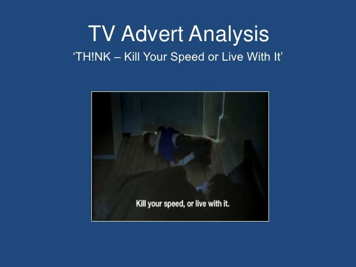 TV Advert Analysis<br />'TH!NK – Kill Your Speed or Live With It'<br />