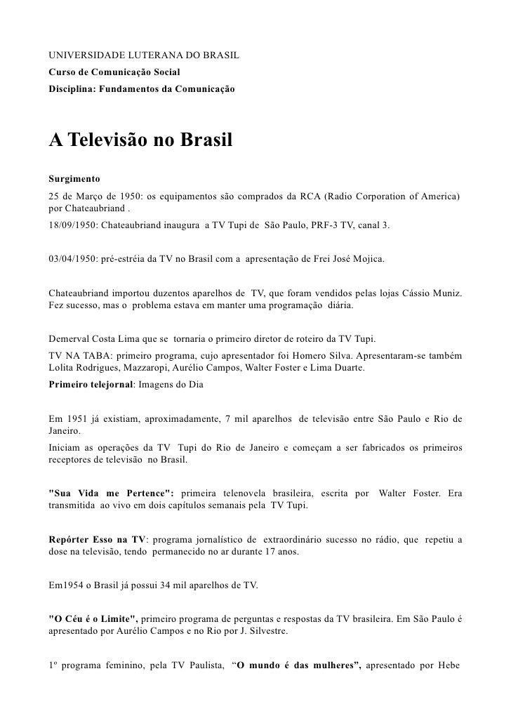 UNIVERSIDADE LUTERANA DO BRASIL Curso de Comunicação Social Disciplina: Fundamentos da Comunicação     A Televisão no Bras...