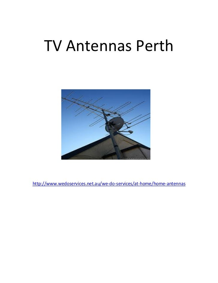 TV Antennas Perthhttp://www.wedoservices.net.au/we-do-services/at-home/home-antennas
