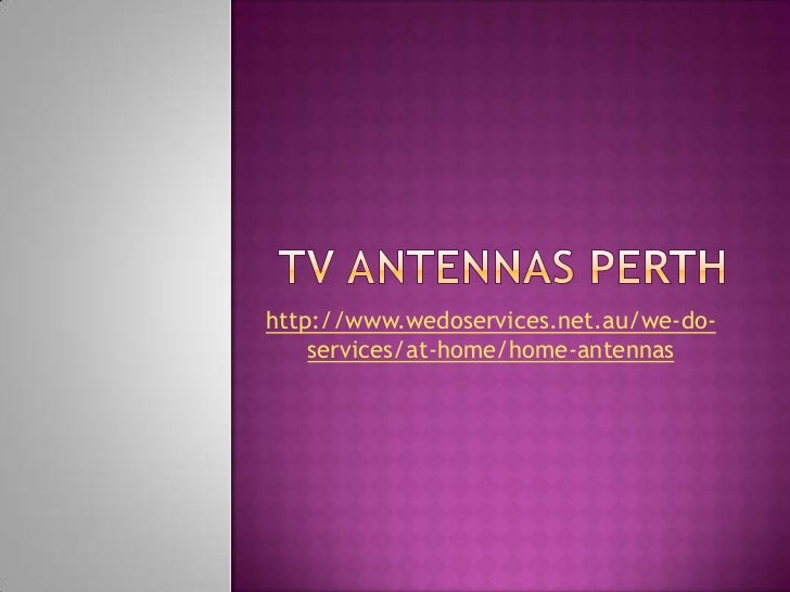 http://www.wedoservices.net.au/we-do-    services/at-home/home-antennas