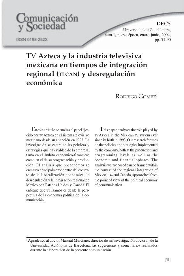 [51]DECSUniversidad de Guadalajara,TV Azteca y la industria televisivamexicana en tiempos de integraciónregional (TLCAN) y...