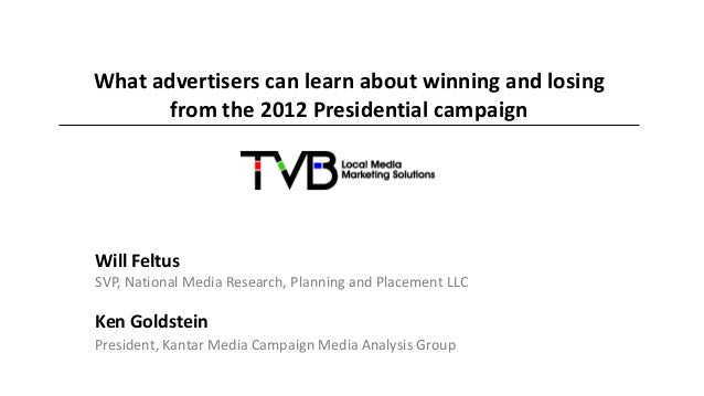 What advertisers can learn about winning and losing       from the 2012 Presidential campaignWill FeltusSVP, National Medi...