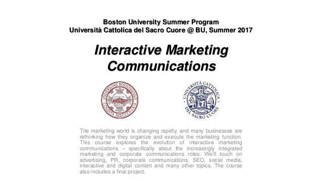 Boston University Summer Program Università Cattolica del Sacro Cuore @ BU, Summer 2017 Interactive Marketing Communicatio...