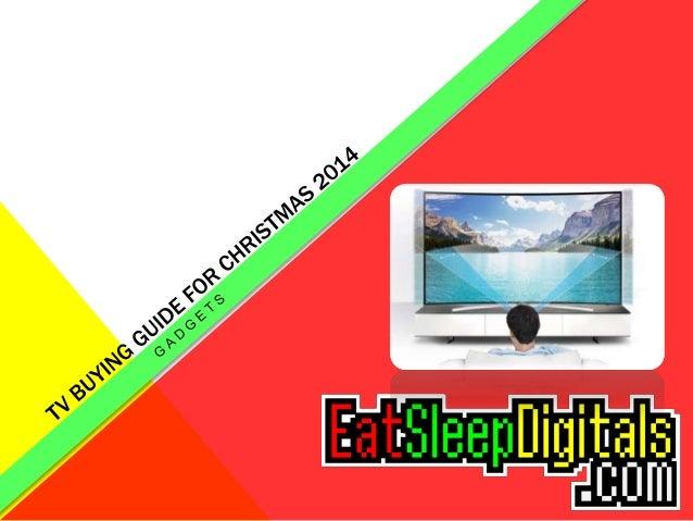 tv buying guide for christmas 2014 rh slideshare net LED Buying Guide 2013 Refrigerator Buying Guide
