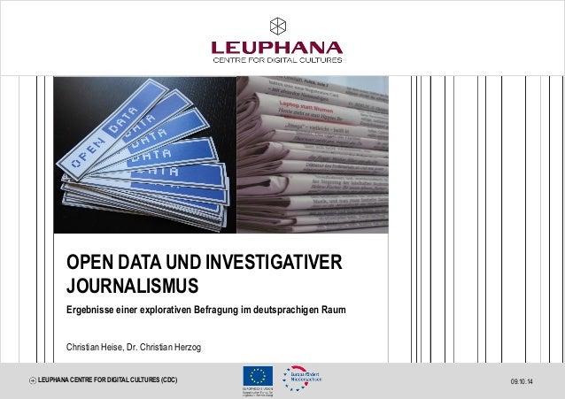 OPEN DATA UND INVESTIGATIVER  JOURNALISMUS  Ergebnisse einer explorativen Befragung im deutsprachigen Raum  Christian Heis...