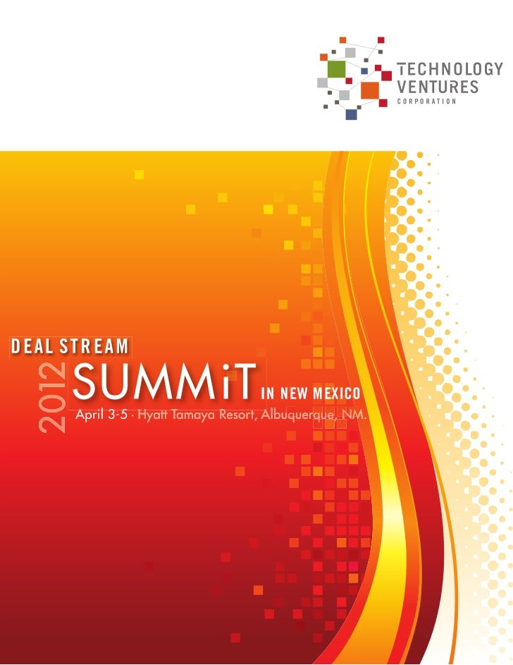 TECHNOLOGY VENTURES CORPORATION'S DEAL STREAM SUMMIT serves as a vehicle to facilitate private invest-  ment partnerships ...