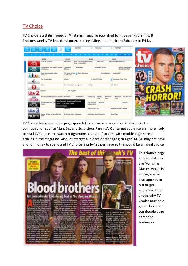 TV ChoiceTV Choice is a British weekly TV listings magazine published by H. Bauer Publishing. Itfeatures weekly TV broadca...
