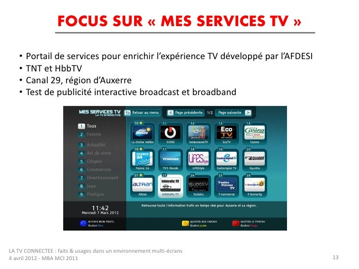 FOCUS SUR « MES SERVICES TV »   •   Portail de services pour enrichir l'expérience TV développé par l'AFDESI   •   TNT et ...