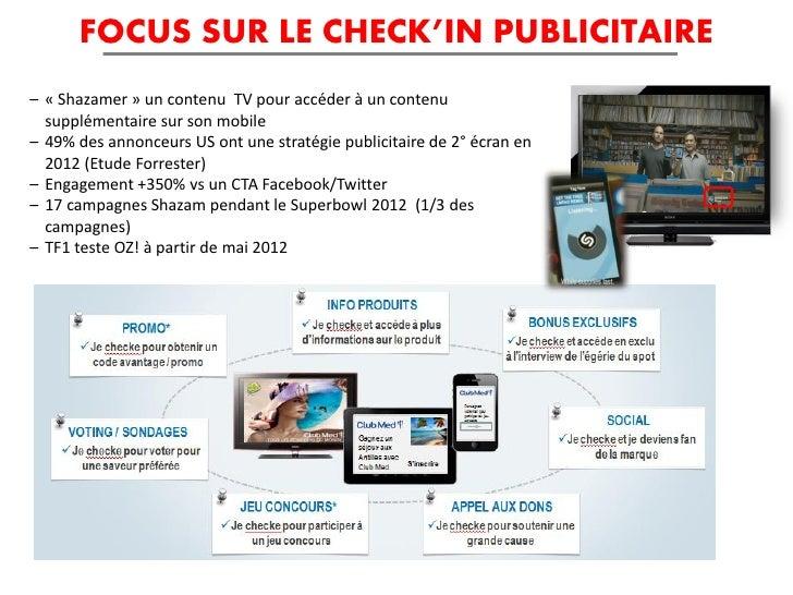 FOCUS SUR LE CHECK'IN PUBLICITAIRE– « Shazamer » un contenu TV pour accéder à un contenu  supplémentaire sur son mobile– 4...
