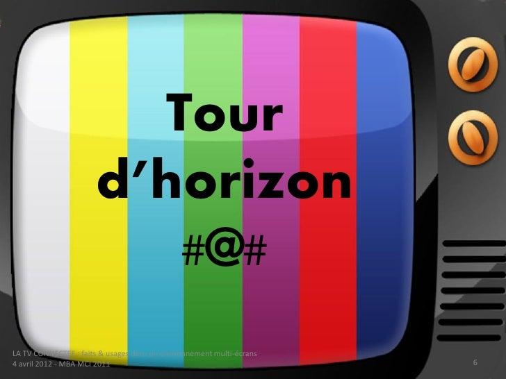 Tour                      d'horizon                         #@#LA TV CONNECTEE : faits & usages dans un environnement mult...