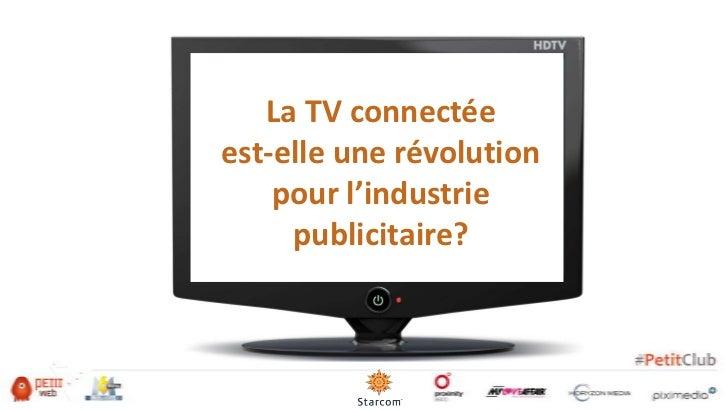 La TV connectéeest-elle une révolution    pour l'industrie     publicitaire?