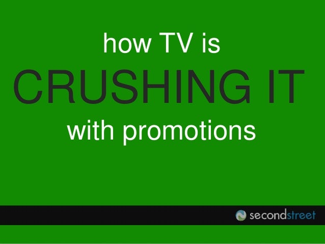 @secondstreetlab how TV is CRUSHING IT with promotions