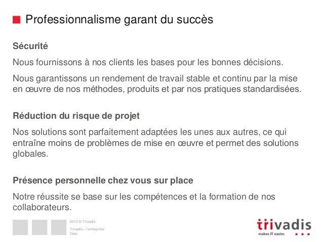 Professionnalisme garant du succès Sécurité Nous fournissons à nos clients les bases pour les bonnes décisions.  Nous gara...