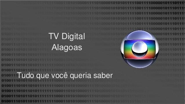 TV Digital Tudo que você queria saber Alagoas