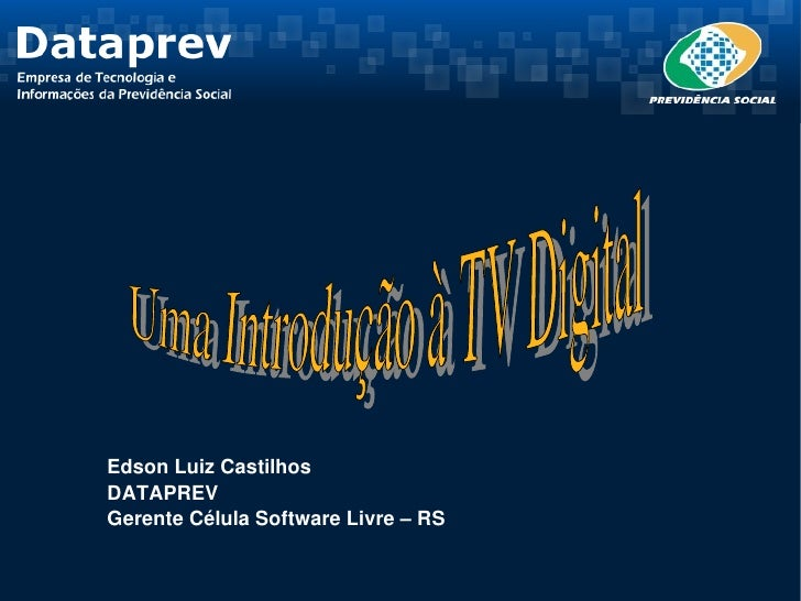 EdsonLuizCastilhos DATAPREV GerenteCélulaSoftwareLivre–RS