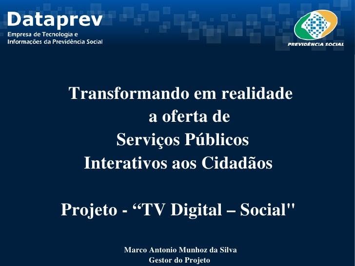 Transformandoemrealidade          aofertade        ServiçosPúblicos   InterativosaosCidadãos  Projeto...