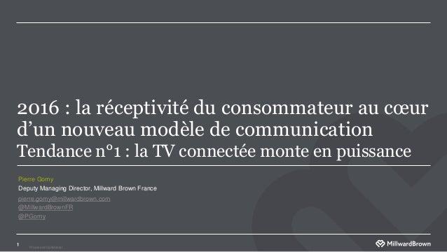 Private and Confidental 2016 : la réceptivité du consommateur au cœur d'un nouveau modèle de communication Tendance n°1 : ...