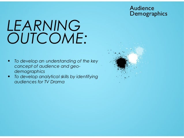 LEARNING OUTCOME: • •  To develop an understanding of the key concept of audience and geodemographics To develop analytica...