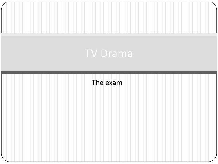 The exam<br />TV Drama<br />
