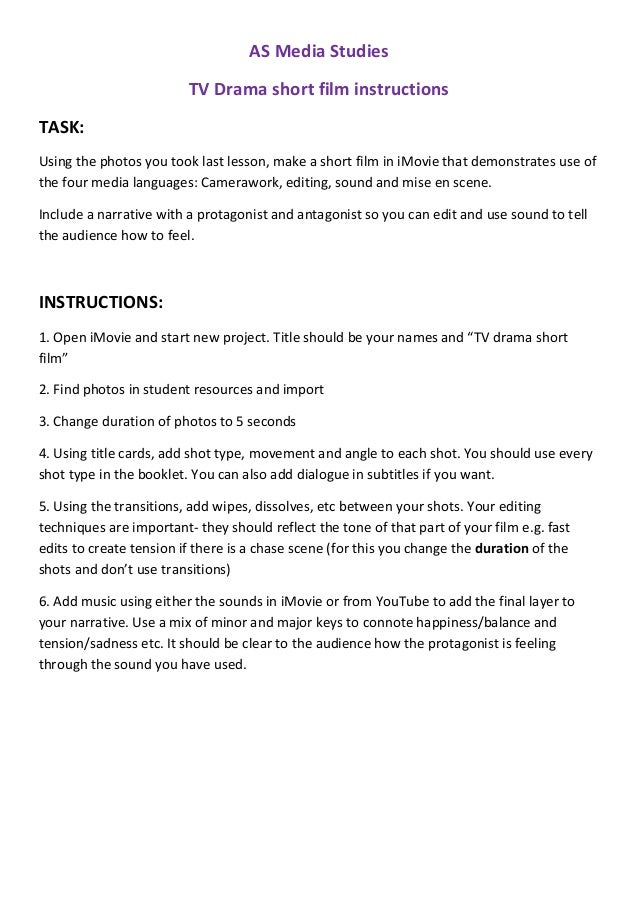 AS Media Studies                         TV Drama short film instructionsTASK:Using the photos you took last lesson, make ...