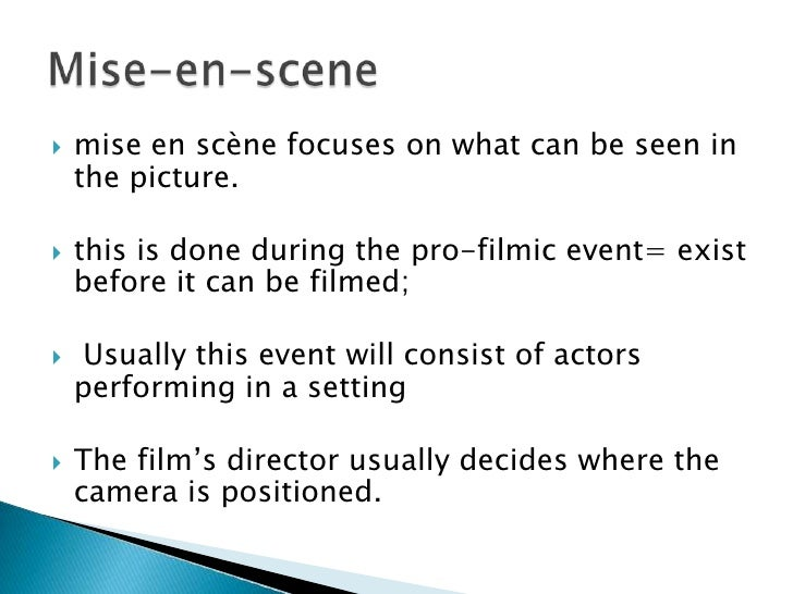 mise en scene understanding the french term A basic glossary of film terms first french and then british and american film theorists mise-en scene the term usually used to denote that part of.