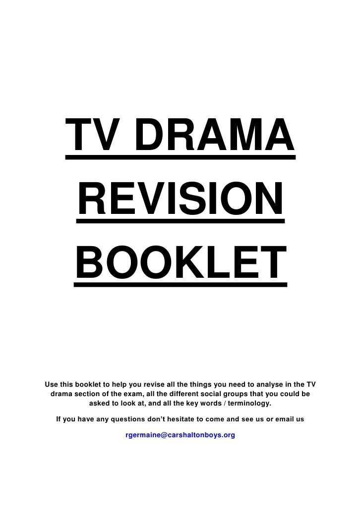 TV DRAMA      REVISION      BOOKLETUse this booklet to help you revise all the things you need to analyse in the TV drama ...
